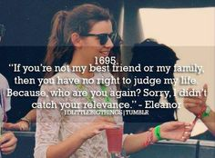 Boom. This is why I love Eleanor Calder! Sass queen