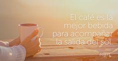 El café es la mejor bebida para acompañar la salida el sol.
