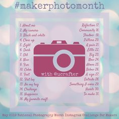 Celebrate National Photography Month with 31 days of photography prompts for makers! All crafts are welcome.