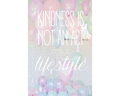 inspiration, motivation, quotes, inspirational quotes, pretty quotes, typography, kindness quotes, kind, kindness, not an act, lifestyle