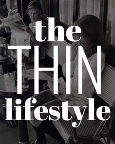 The Thin Lifestyle: How to Be Thin without Really Trying Hilarious AND realistic.