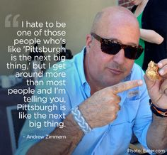 Andrew Zimmern had this to say about Pittsburgh. | 16 Reasons Why Pittsburgh Is The Greatest City On The Planet