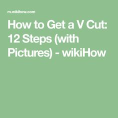 How to Get a V Cut: 12 Steps (with Pictures) - wikiHow