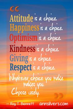 Happiness, Attitude, Optimism, Kindness, giving, Respect . . . is a choice Quote Source.   Inspirational Quotes about life   Motivational Quote   Happiness Quote   Positive Quotes for women   Good Advice   Mental Health   #happiness #depression #inspirationalquote #mentalhealth #positivethinking #motivationalquotes #PositiveVibes #positive #motivation #quotes