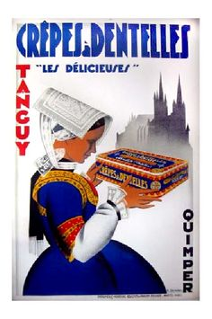 Crêpes à Dentelles~ a crispy cookie of paper thin layers that shatters in your mouth. A specialty of Quimper, Brittany – poster from 1930 Vintage Advertising Posters, Vintage Travel Posters, Vintage Advertisements, Illustration Française, Illustrations, Pub Vintage, Art Nouveau Poster, Brittany France, France