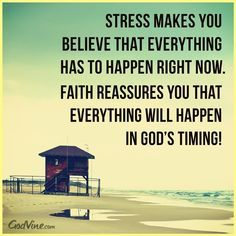 Stress makes you believe that everything has to happen right now. Faith reassures you that everything will happen in God's timing! Don't Stress, Trust God's Timing - Inspirations, and take life one day at a time, one task at a time. Motivacional Quotes, Quotable Quotes, Bible Quotes, Godly Quotes, Jesus Quotes, Way Of Life, The Life, Cool Words, Wise Words