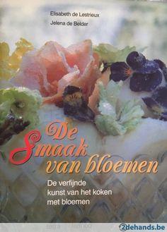 De smaak van bloemen: de verfijnde kunst van het koken met bloemen - Elisabeth de Lestrieux en Jelena de Belder