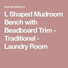 L Shaped Mudroom Bench with Beadboard Trim - Traditional - Laundry Room Ikea Utility Room, Built In Bench, L Shape, Mudroom, Laundry Room, Traditional, Entryway, Room Ideas, Luxury