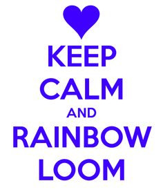 rainbow loom | KEEP CALM