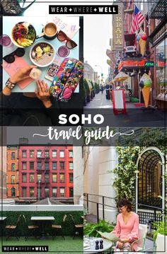 Wear + Where + Well : Your Guide to the Best of NYC's Soho Neighborhood