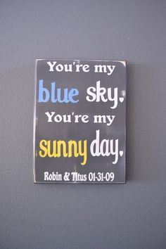 You're my blue sky You're my sunny day Wood Plaque by CSSDesign, $40.00