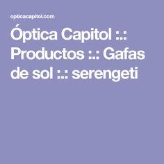 Óptica Capitol :.: Productos :.: Gafas de sol :.: serengeti