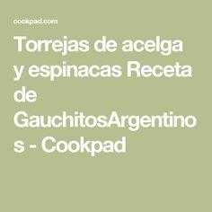 Torrejas de acelga y espinacas Receta de GauchitosArgentinos - Cookpad