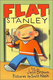 Flat? But how? I can't believe I haven't posted about Jeff Brown 's first in the Flat Stanley series, Flat Stanley . This was one of the ...