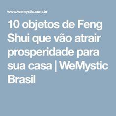 10 objetos de Feng Shui que vão atrair prosperidade para sua casa | WeMystic Brasil