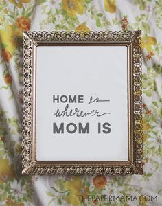 """Home Is Wherever Mom Is"" Mother's Day Printable - The Paper Mama"