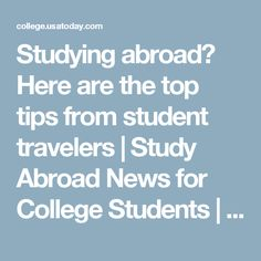 Studying abroad? Here are the top tips from student travelers | Study Abroad News for College Students | USA TODAY College