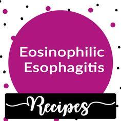 Eosinophilic Esophagitis Recipes.  Check out this board for yummy Eosinophilic Esophagitis Recipes.