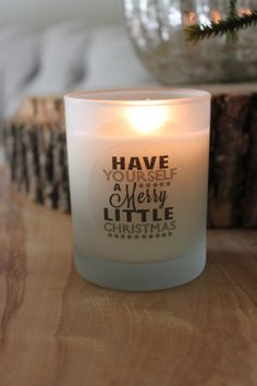 Christmas Candle, Have yourself a merry little Christmas, Christmas Scented Soy Candle, pick your own scent.