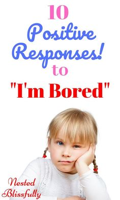 """6 Hidden Meanings of – """"I'm Bored"""" And 10 Positive Responses! — Nested Blissfully"""