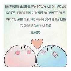 thaannys ♥ (38) Quotes to live by but at the same time Cuteness overload #quotestoliveby #clannad #anime #cute #cuteness #cuteoverload #dangodaikazoku ...