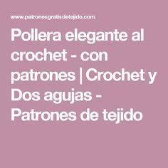 Pollera elegante al crochet - con patrones | Crochet y Dos agujas - Patrones de tejido
