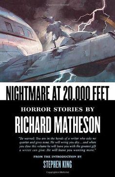 Nightmare At 20,000 Feet: Horror Stories By Richard Matheson by Richard Matheson, http://www.amazon.com/dp/0312878273/ref=cm_sw_r_pi_dp_tg0wrb0EFCA2A