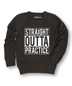 Heather Charcoal 'Straight Outta Practice' Slouchy Sweatshirt - Girls by…