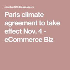 Paris climate agreement to take effect Nov. 4 - eCommerce Biz