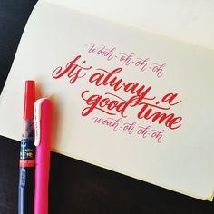 It's always a good time  3/10 #10daysofparty #calligrafikas #brushpen