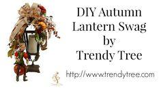 DIY Autumn Lantern Swag by Trendy Tree