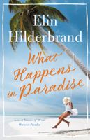 What Happens in Paradise by Elin Hilderbrand - Books Search Engine Great Books, New Books, Books To Read, Reading Books, Reading Lists, Reading Record, Elin Hilderbrand Books, Beach Reading, Page Turner