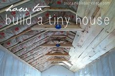 Tiny House Plans: How to Build Your Tiny Home, via SustainableBabySteps.com