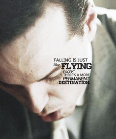 Moriarty: Falling is just like flying except there's a more permanent destination. #sherlock