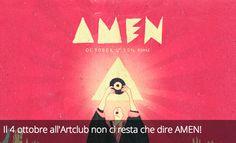 Il 4 ottobre all'Artclub non ci resta che dire AMEN!