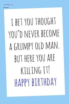 Birthday cards for dad birthday cards for men birthday cards for husband birthday cards funny Birthday Wishes Funny, Happy Birthday Funny, Happy Birthday Quotes, Happy Birthday Images, Happy Birthday Greetings, Birthday Cards For Men, Birthday Messages, Men Birthday, Card Birthday