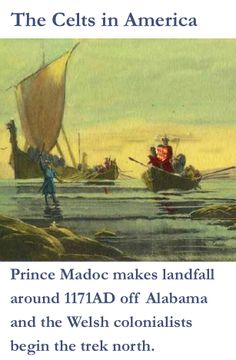 The legend of Prince Madoc travelling to America in 1170 AD seems far-fetched but is supported physical and documentary evidence.