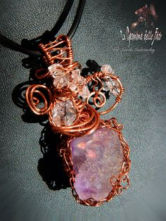 (by Le Gemme delle Fate -Sarah Sudcowsky Jewelry Art) -  Artwork Jewelry - FLUORITE (Zogno,BG, ITALY); DIAMOND QUARTZ (Selvino, BG, ITALY); DIAMOND QUARTZ (Pakistan). - COPPER WIRE. - Wire Wrapping.