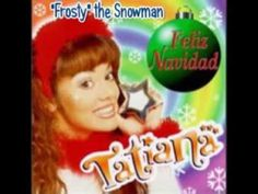 """Tatiana-""""Frosty"""" the Snowman Fonovisa- UMG (P) (C) 1997 UMG Mexico Latin. All rights reserved Unauthorized reproduction is a violation of applicable laws. Ma..."""