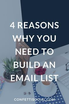 Check out these 4 reasons why you need to build an email list on Confetti Social. | grow your email list | build your list | building an email list | list building | email list | email marketing | business tips | biz tips |