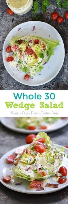 Special Occasions call for a special Whole 30 Wedge Salad with Homemade Ranch Dressing and no guilt | http://cookingwithcurls.com