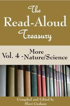 The Read-Aloud Treasury Vol. 4 - More Nature/Science Now Available {Kindle book}! - Sheri Graham