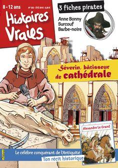 """Histoires vraies n°252 - été 2015 : """" Séverin, bâtisseur de cathédrale """" #presse #magazine #enfants #loisirs #cathedrale"""