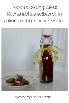 So verwertest du Gemüse- und Obstreste in der Küche Hot Sauce Bottles, Soap, Health, Blog, Diy, Repurpose, Strawberries, Fruit, Simple
