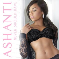 New Music: Ashanti 'Never Should Have'