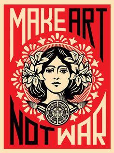 Make Art Not War If only Shepard Fairey's image campaign could manifest a reality in which war no longer existed. Shepard Fairey, Make Art Not War, silkscreen print. Propaganda Art, Shepard Fairey, Graffiti, Make Art, Art, Posters Art Prints, War Art, Street Art, Pop Art