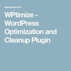 WPtimize - WordPress Optimization and Cleanup Plugin