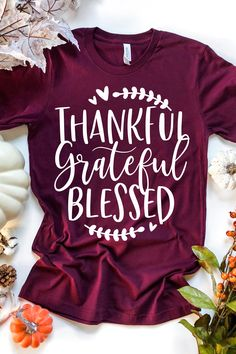 Thankful Grateful Blessed Tee TShirt SN, This t-shirt is Made To Order, one by one printed so we can control the quality. Fall Shirts, Mom Shirts, Shirts With Sayings, Cute Shirts, T Shirts For Women, Vinyl Sayings, Pretty Shirts, Monogram Shirts, Vinyl Shirts