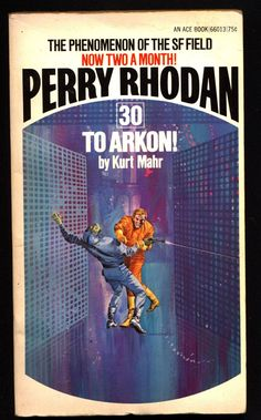 Space Force Major PERRY RHODAN Peacelord of the Universe #30 To Arkon! Science Fiction Space Opera Ace Books ATLAN M13 cluster