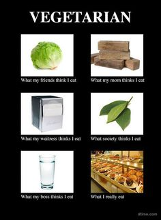 vegetarianism  -lololololol so true